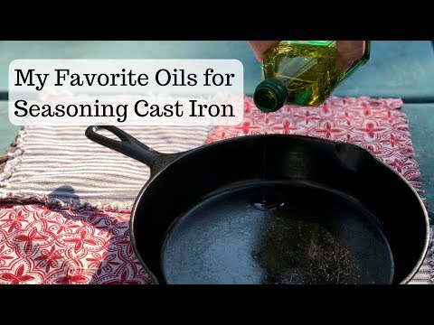 Favorite Oils for Seasoning Cast Iron