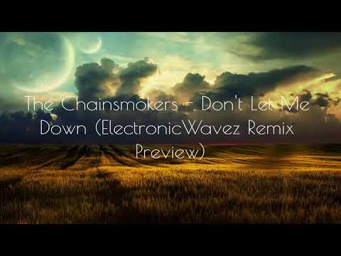 The Chainsmokers - Don't Let Me Down (ElectronicWavez Remix Preview)