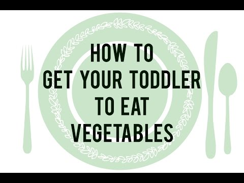 How to get your toddler to eat vegetables