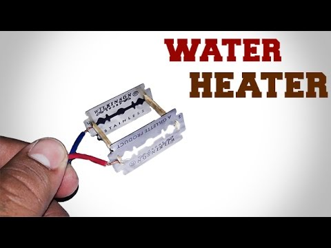 How To Make a Water Heater-simple life hack-From Razor Blade.