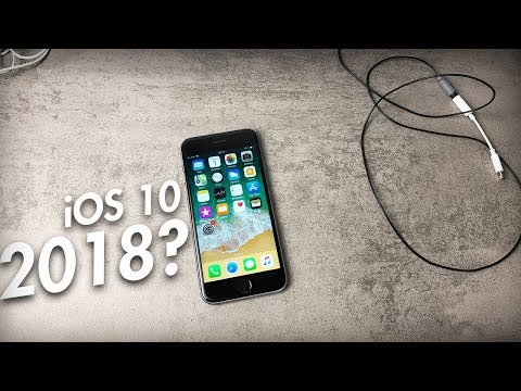 iOS 10 in 2018 - A Good Idea?