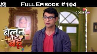 Belanwali Bahu - 25th May 2018 - बेलन वाली बहू - Full Episode