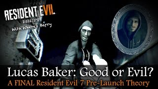 RESIDENT EVIL 7 | Is Lucas Baker Good Or Bad? | RE7 Enemy Theory | NO SPOILERS