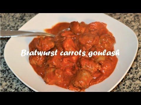 Bratwurst carrots goulash recipe