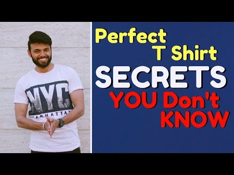 Perfect T Shirt Secrets, You Don't Know | Be Ghent | Rishi Arora