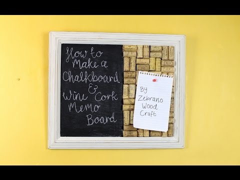 How To Make A Chalkboard & Wine Cork Memo Board