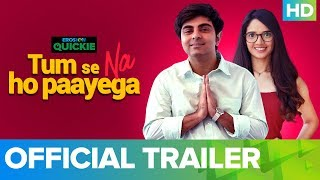 Tum Se Na Ho Paayega - Trailer | Eros Now Quickie | All Episodes Streaming Now