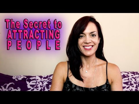 The Secret to Attracting People With the Law of Attraction