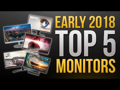 Top 5 BEST Monitors for Gaming and Editing in 2018!