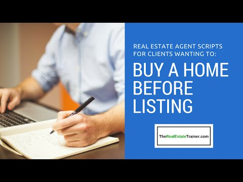 REALTOR SCRIPT: When Clients Need to Find a Home Before Listing