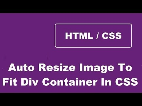 Auto Resize An Image To Fit Its Div Container Using CSS