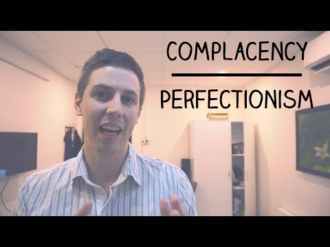 The Fine Line Between Complacency & Perfectionism