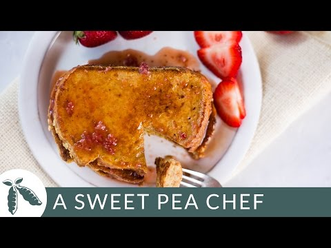 Strawberry French Toast That's Actually Clean! | A Sweet Pea Chef