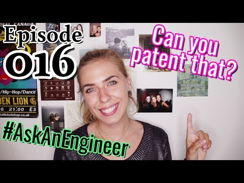 Patent an idea? How to get a patent? What is a patent? #AskAnEngineer Episode 016