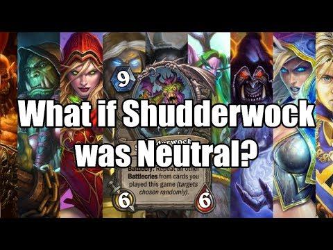 [Hearthstone] Theorystone: What if Shudderwock was a Neutral Card? (Wild)