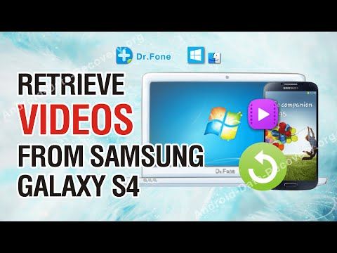 How to Retrieve Lost or Deleted Videos from Samsung Galaxy S4