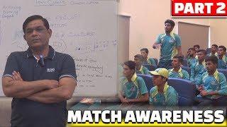 Match Awareness | Part 2 | Caught Behind