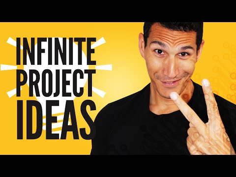 How To Get Infinite Project Ideas?