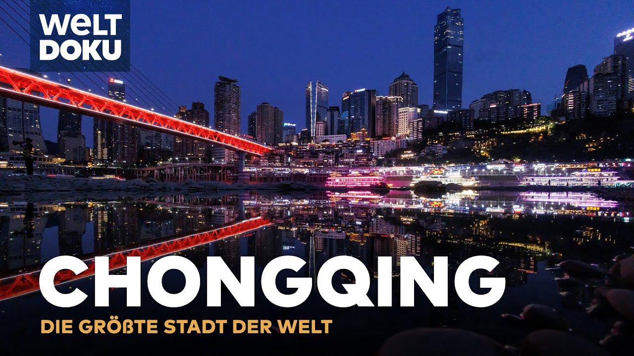 Die größte Stadt der Welt - Chongqing   Doku