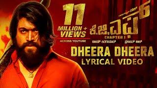 KGF:Dheera Dheera Song With Lyrics , KGF Kannada Movie , Yash , Prashanth Neel , Hombale , Kgf Songs