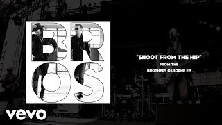 Brothers Osborne - Shoot From The Hip (Audio)