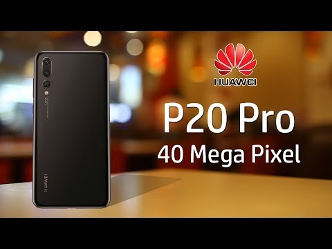 Huawei P20 Pro To Have a 40 Megapixel Camera   5x Hybrid Zoom