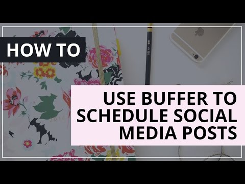 How To Use Buffer to Schedule Social Media Posts
