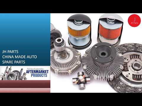 JH Parts Brief Presentation China Made Automotive Spare Parts For Aftermarket