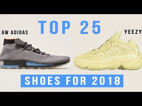 Top 25 Best Shoes To Wear in 2018 + New Sneaker Releases!