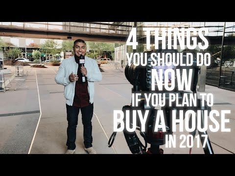 Phoenix Arizona Real Estate - 4 Things To Do Now To Buy A House In 2017