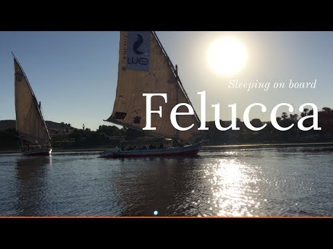 Sleeping on a Felucca  - Sailing and sleeping in The Nile river  - Felucca cruise -