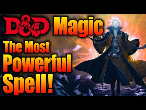 The Most Powerful Magic- The D&D Wish Spell| Lets Talk Spell Casting & Magic in 5E D&D