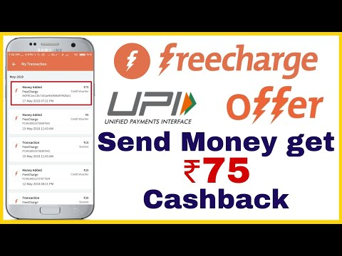 FreeCharge UPI offer - Rs 75 Only For Old User.. Send money get Cashback.. FreeCharge New Offer May.