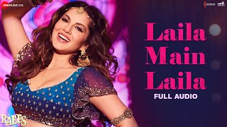 Laila Main Laila - Full Audio | Raees | Shah Rukh Khan & Sunny Leone