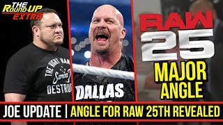 Major Angle For RAW 25th Anniversary REVEALED!, Samoa Joe UPDATE! - #TheRoundUp EXTRA