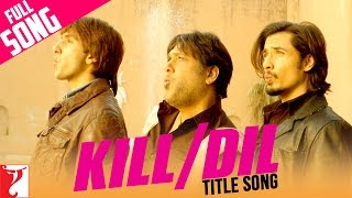 Kill Dil - Full Title Song | Ranveer Singh | Govinda | Ali Zafar | Sonu | Shankar | Gulzar