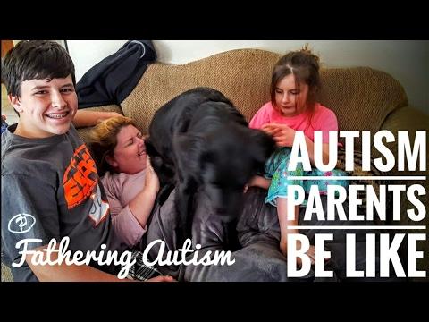 Autism Parents Be Like... Part 1