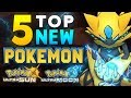Top 5 NEW Pokémon in Ultra Sun and Ultra Moon! | Supra