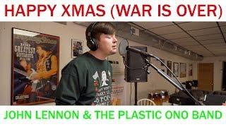 John Lennon & The Plastic Ono Band - Happy Xmas (War Is Over) (Cover by Joe Edelmann)