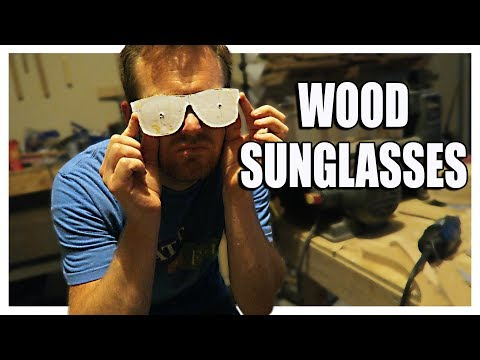 Trying to make Wood Sunglasses
