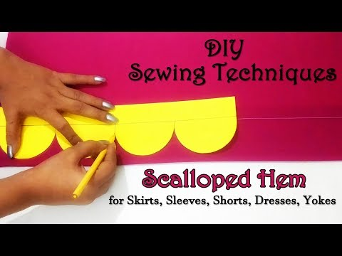 Diy Sewing Techniques | Scallop Hem for Skirts, Sleeves, Shorts, Dresses, Yokes