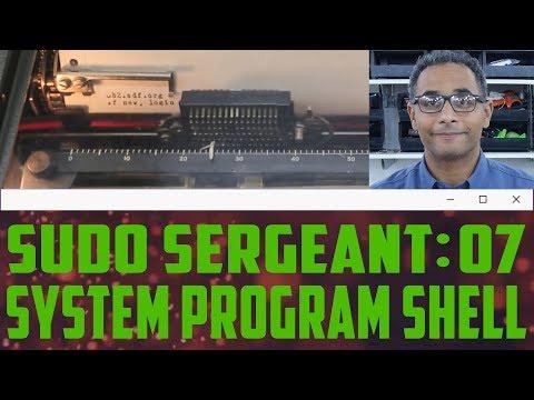 sudo Sergeant 07 - System Program Shell