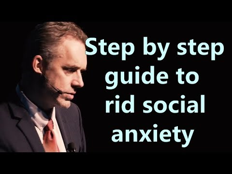 Step by step guide to rid social anxiety - Jordan Peterson