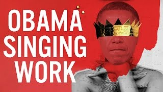 Barack Obama Singing Work by Rihanna