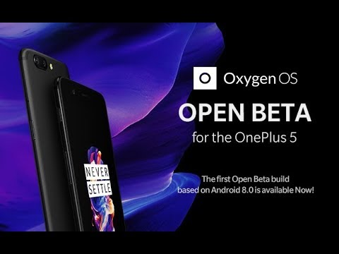 OnePlus 5 | OxygenOS Open Beta 1 | Android Oreo 8.0 - What's New, Benchmarks, Battery Info