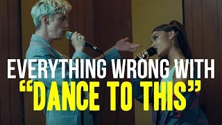 """Everything Wrong With Troye Sivan - """"Dance to This ft. Ariana Grande"""""""