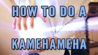 How To Do A Kamehameha!