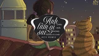 Anh Làm Gì Sai (ACV Remix) - Châu Khải Phong | Thương Võ Cover - Nhạc Trẻ Remix EDM Tik Tok Hay Nhất