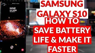 Samsung Galaxy S10 How To Save Battery Life & Make It Faster Tips & Tricks