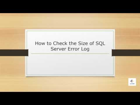 How to Check the Size of SQL Server Error Log